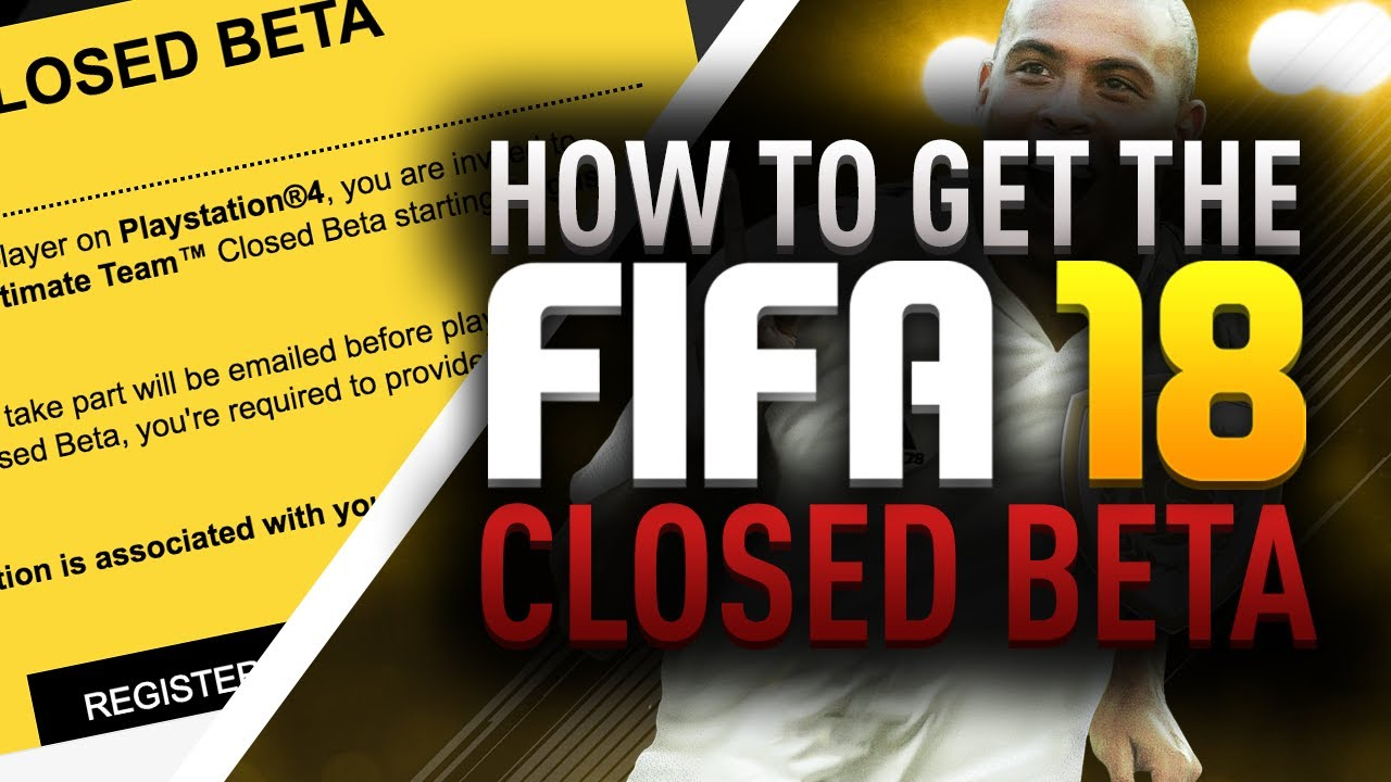 FIFA 18 Closed Beta - How to get invitation for the beta on PS4 and Xbox One